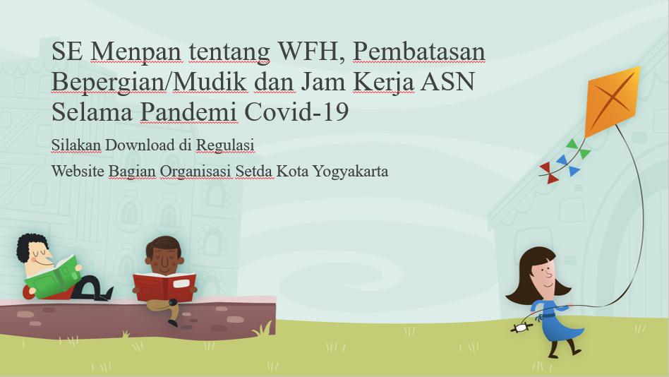 SE Menpan tentang WFH, Pembatasan Bepergian/Mudik dan Jam Kerja ASN Selama Pandemi Covid-19